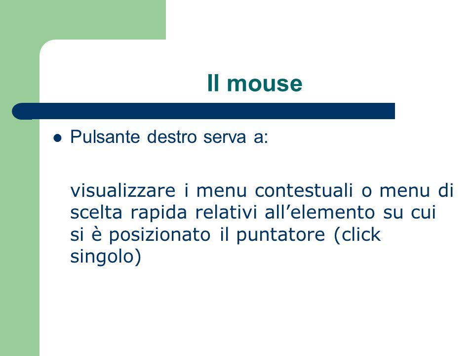Il mouse Pulsante destro serva a: