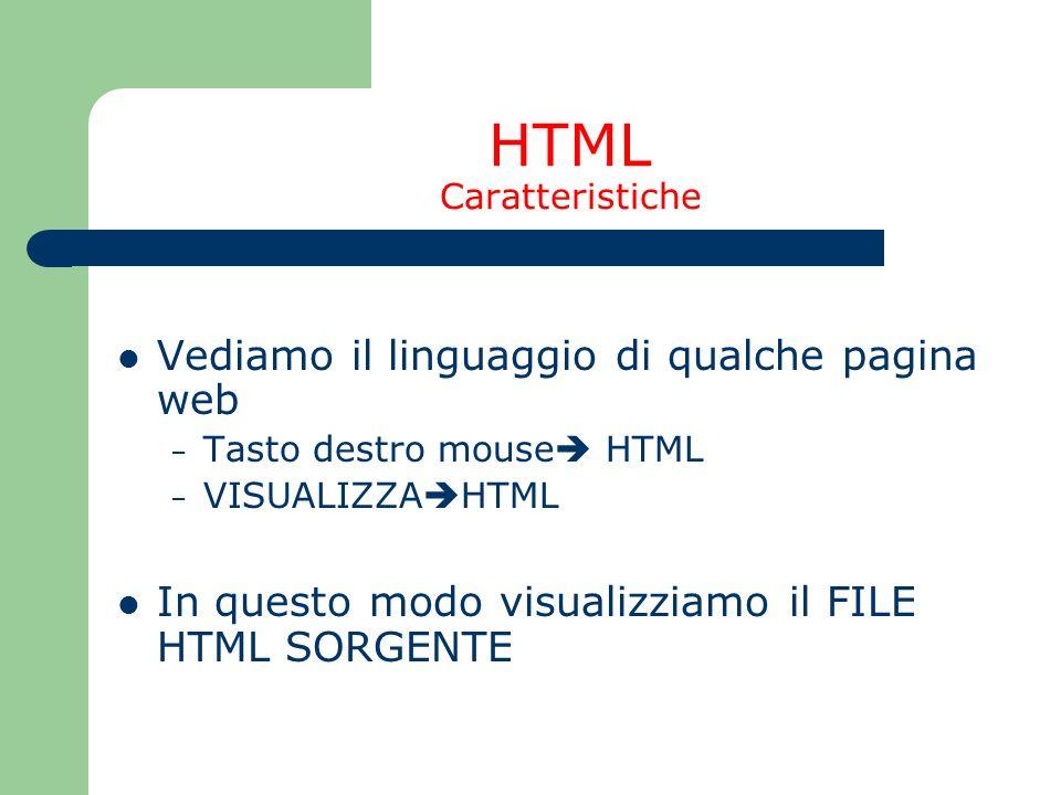 HTML Caratteristiche Vediamo il linguaggio di qualche pagina web