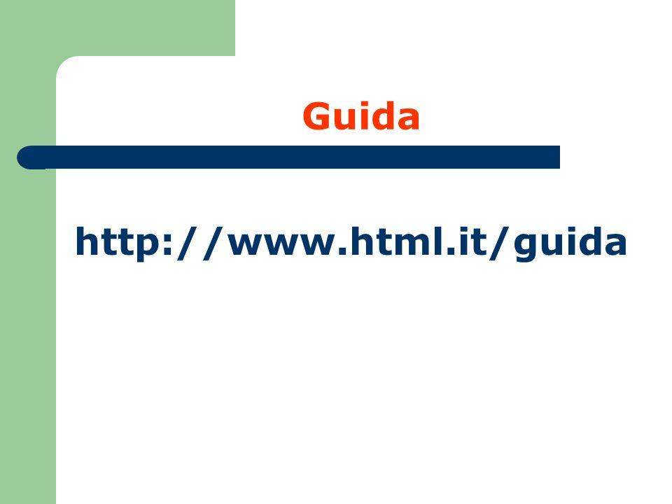 Guida http://www.html.it/guida