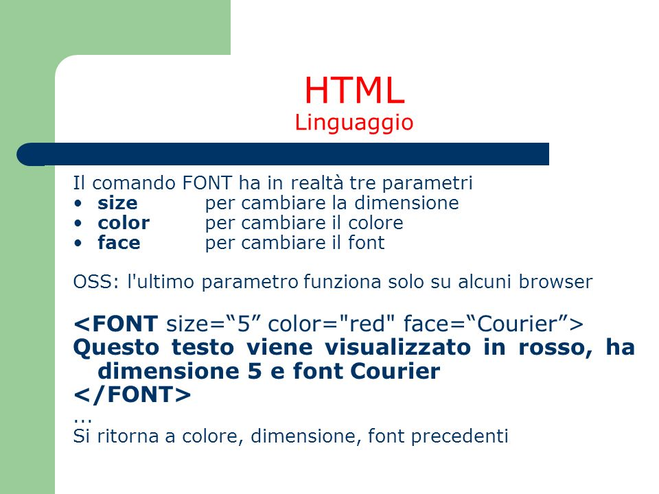 HTML Linguaggio <FONT size= 5 color= red face= Courier >
