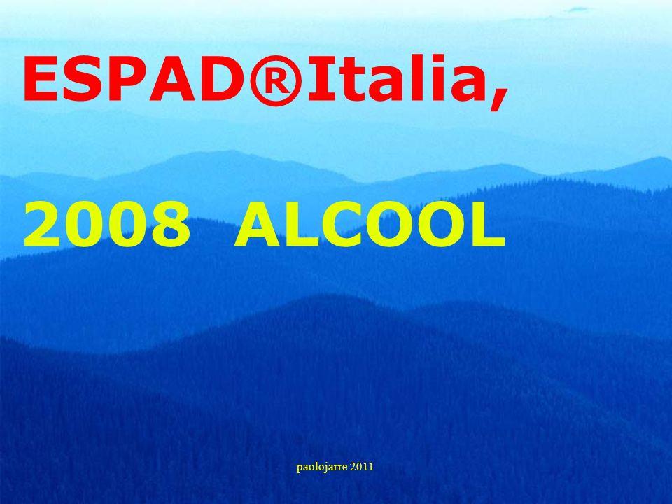 ESPAD®Italia, 2008 ALCOOL paolojarre 2011 45