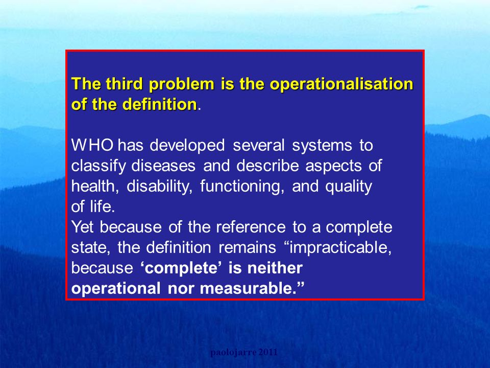 The third problem is the operationalisation of the definition.