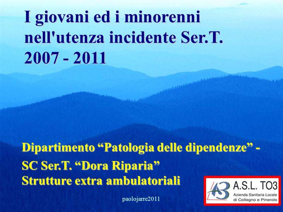 I giovani ed i minorenni nell utenza incidente Ser.T. 2007 - 2011