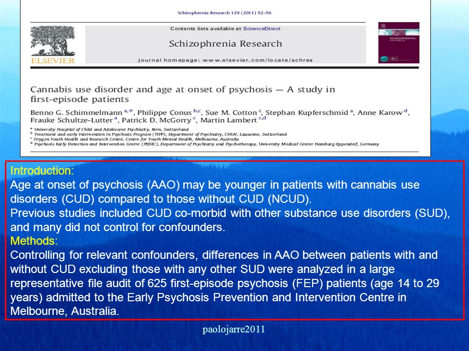 Introduction: Age at onset of psychosis (AAO) may be younger in patients with cannabis use disorders (CUD) compared to those without CUD (NCUD). Previous studies included CUD co-morbid with other substance use disorders (SUD), and many did not control for confounders. Methods: Controlling for relevant confounders, differences in AAO between patients with and without CUD excluding those with any other SUD were analyzed in a large representative file audit of 625 first-episode psychosis (FEP) patients (age 14 to 29 years) admitted to the Early Psychosis Prevention and Intervention Centre in Melbourne, Australia.