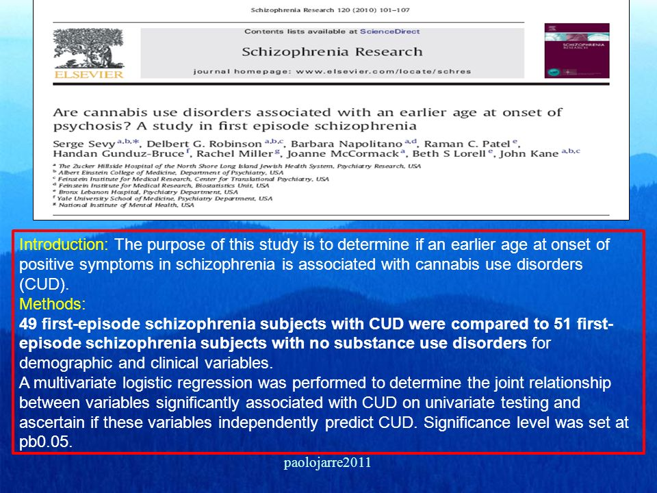 Introduction: The purpose of this study is to determine if an earlier age at onset of positive symptoms in schizophrenia is associated with cannabis use disorders (CUD).