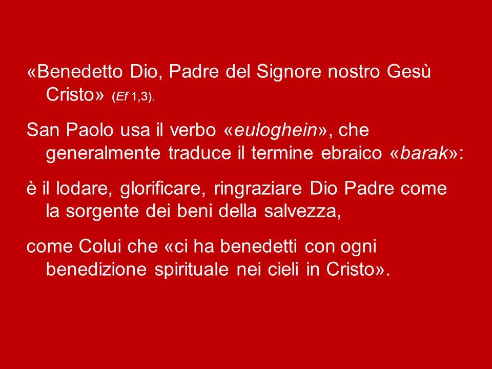 «Benedetto Dio, Padre del Signore nostro Gesù Cristo» (Ef 1,3)