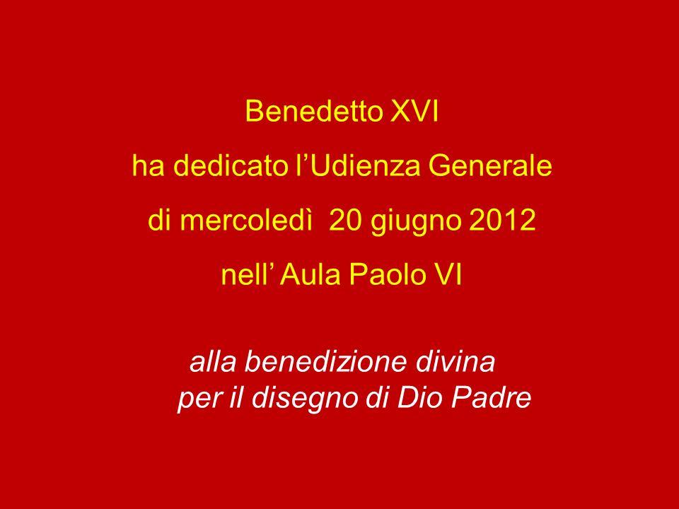ha dedicato l'Udienza Generale di mercoledì 20 giugno 2012