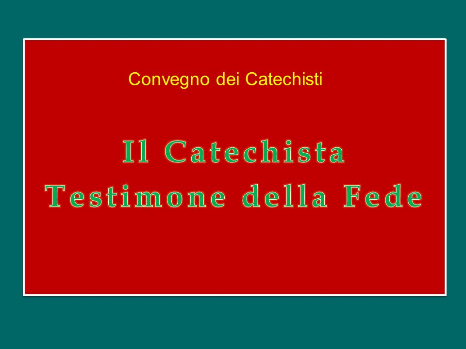 Il Catechista Testimone della Fede