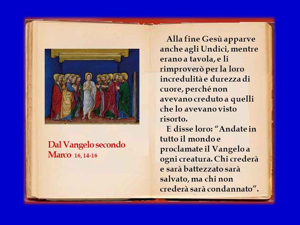 Dal Vangelo secondo Marco 16, 14-16
