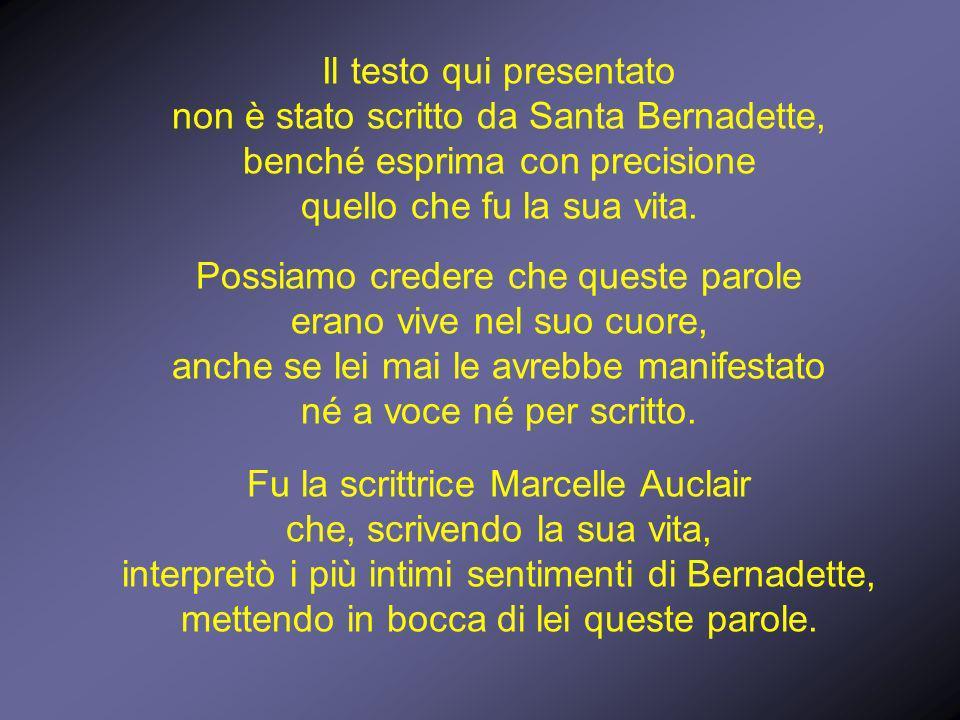 Il testo qui presentato non è stato scritto da Santa Bernadette,