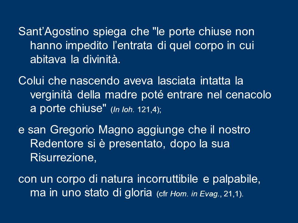Sant'Agostino spiega che le porte chiuse non hanno impedito l'entrata di quel corpo in cui abitava la divinità.