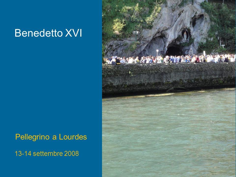 Benedetto XVI Pellegrino a Lourdes 13-14 settembre 2008