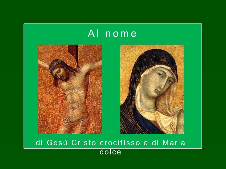 di Gesù Cristo crocifisso e di Maria dolce