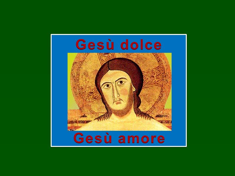 Gesù dolce Gesù amore