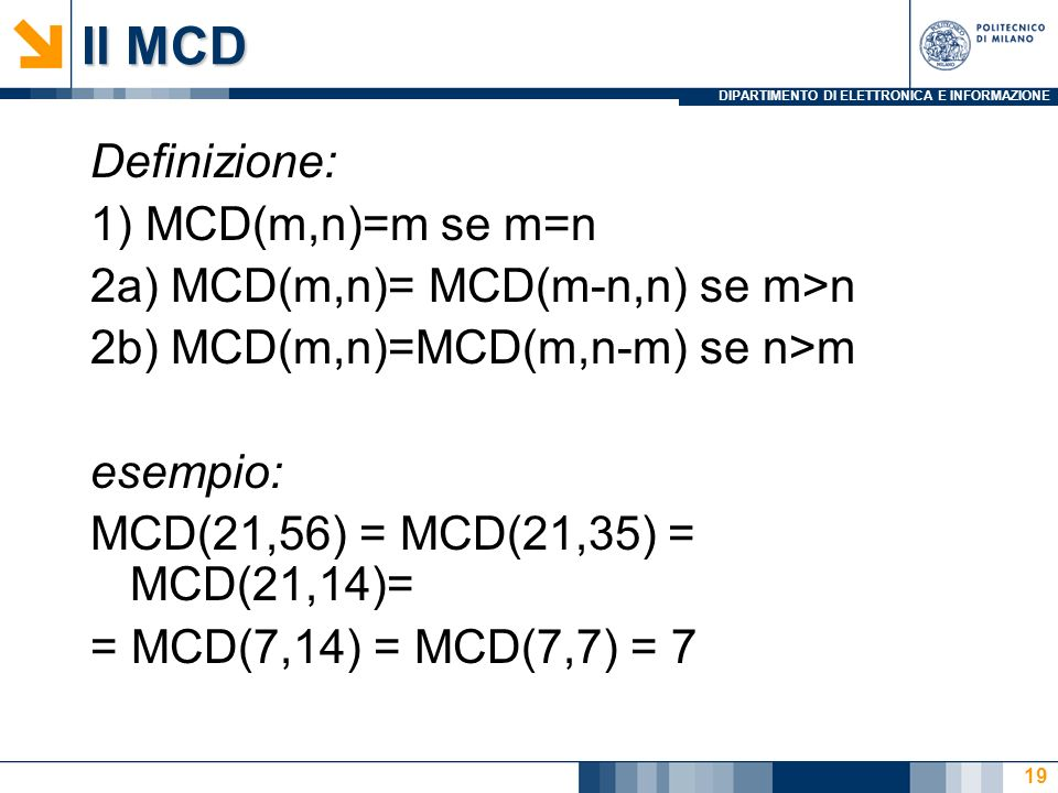 Il MCD Definizione: 1) MCD(m,n)=m se m=n