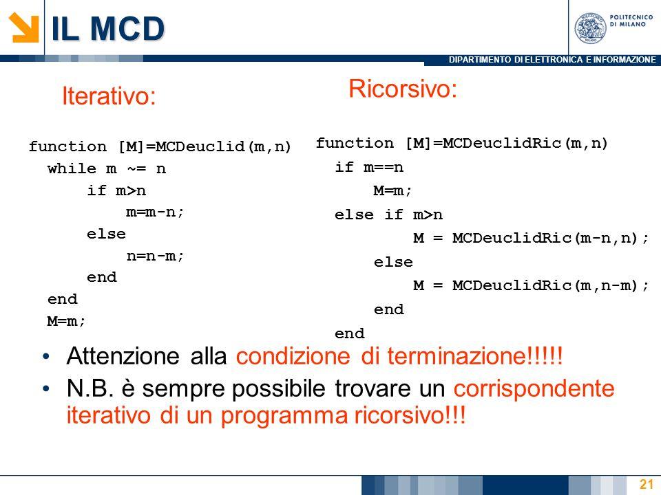 IL MCD Ricorsivo: Iterativo: