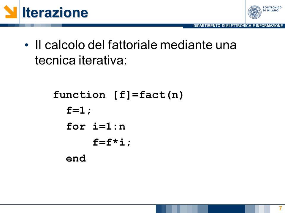 Iterazione Il calcolo del fattoriale mediante una tecnica iterativa: