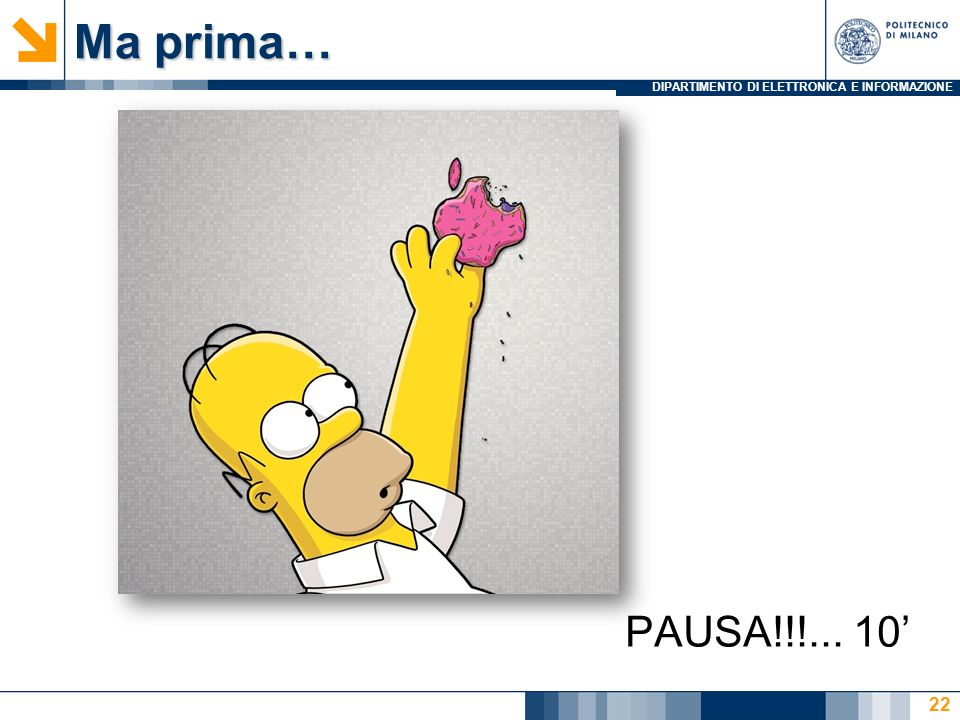 Ma prima… PAUSA!!!... 10'