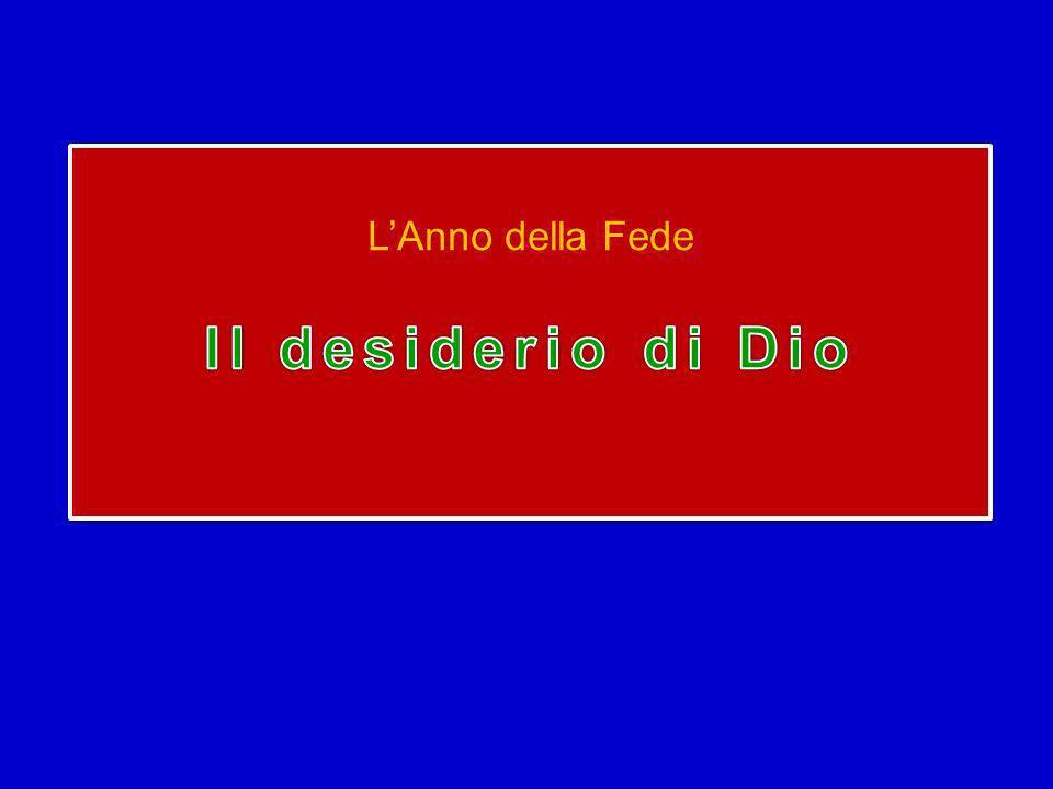 L'Anno della Fede Il desiderio di Dio