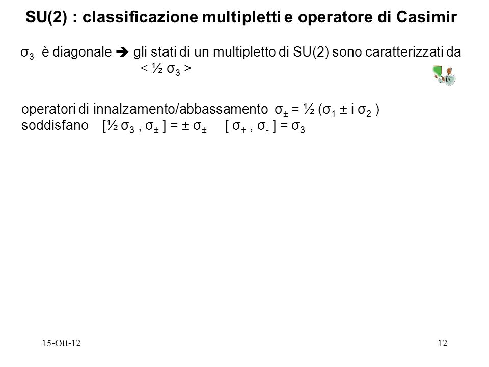 SU(2) : classificazione multipletti e operatore di Casimir