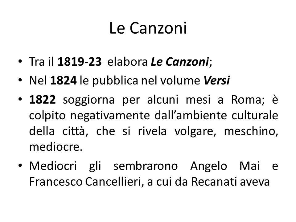 Le Canzoni Tra il 1819-23 elabora Le Canzoni;