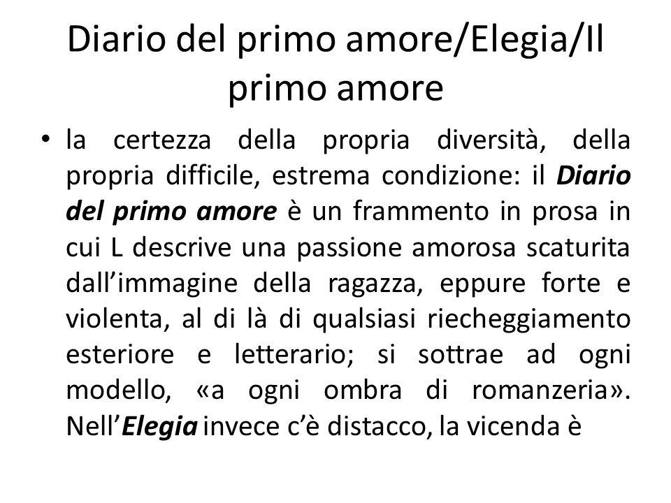 Diario del primo amore/Elegia/Il primo amore