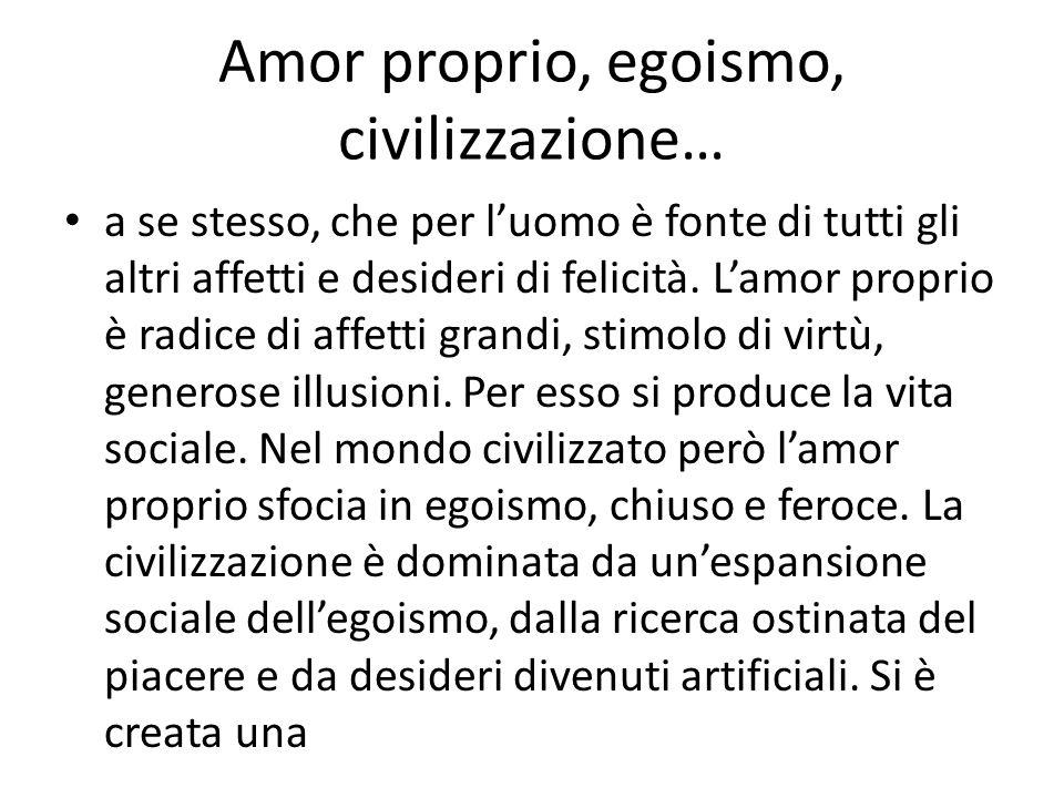 Amor proprio, egoismo, civilizzazione…