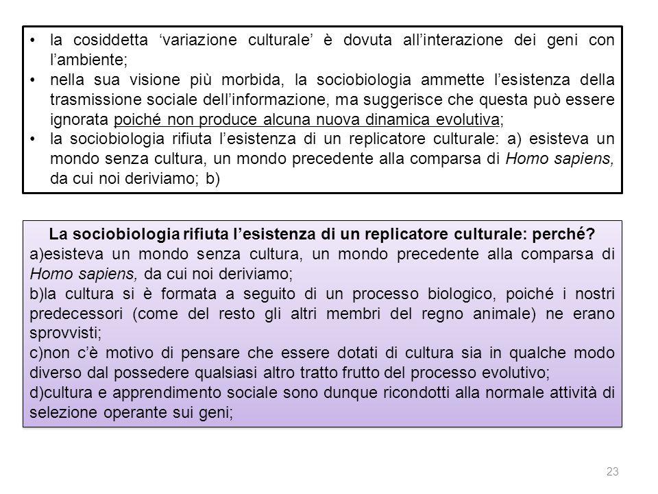 la cosiddetta 'variazione culturale' è dovuta all'interazione dei geni con l'ambiente;