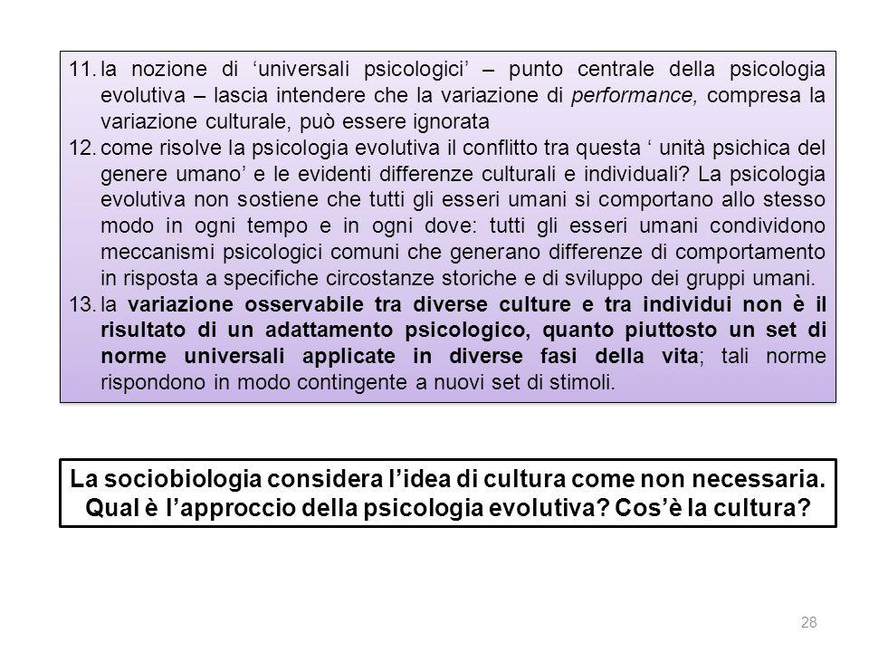 la nozione di 'universali psicologici' – punto centrale della psicologia evolutiva – lascia intendere che la variazione di performance, compresa la variazione culturale, può essere ignorata