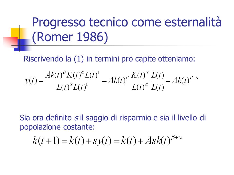 Progresso tecnico come esternalità (Romer 1986)