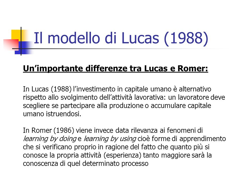 Il modello di Lucas (1988) Un'importante differenze tra Lucas e Romer: