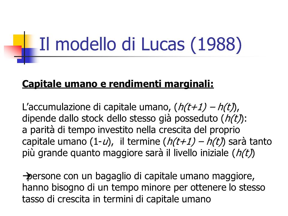 Il modello di Lucas (1988) Capitale umano e rendimenti marginali: