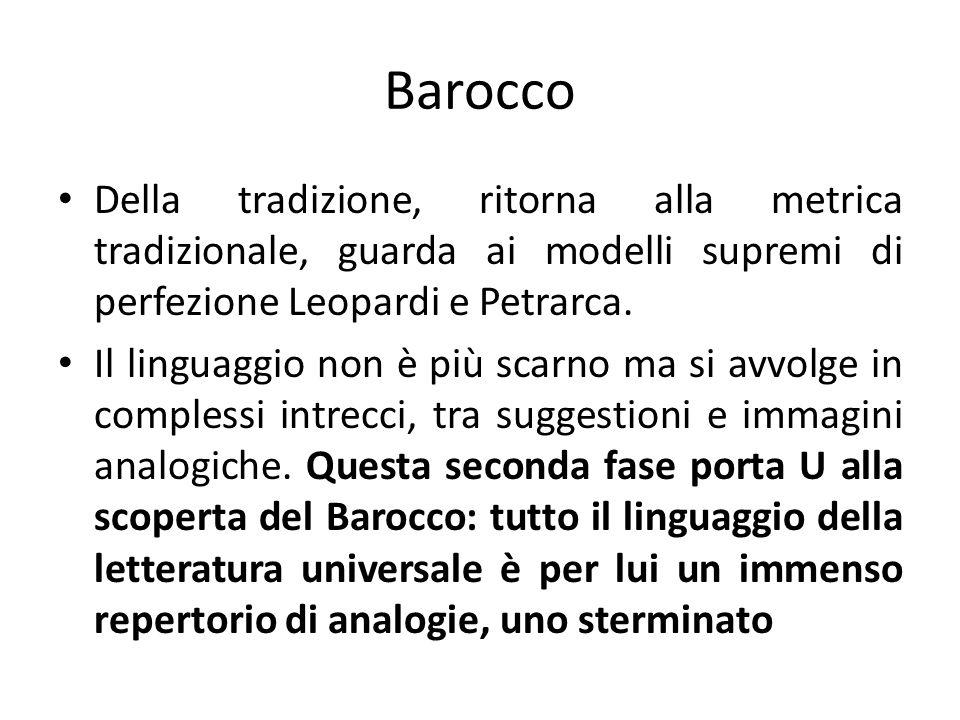 Barocco Della tradizione, ritorna alla metrica tradizionale, guarda ai modelli supremi di perfezione Leopardi e Petrarca.