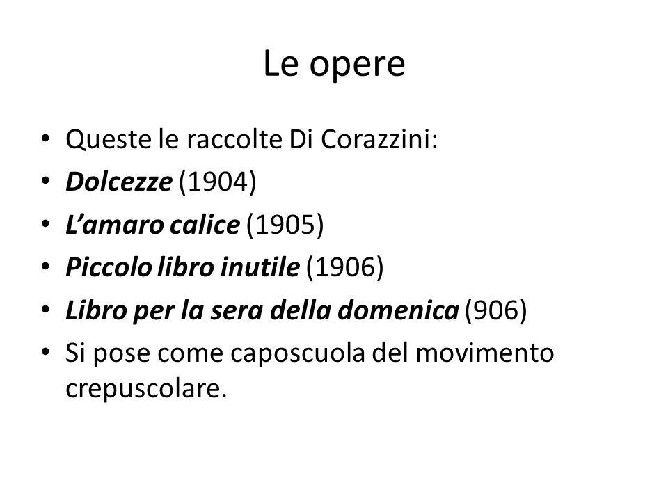 Le opere Queste le raccolte Di Corazzini: Dolcezze (1904)