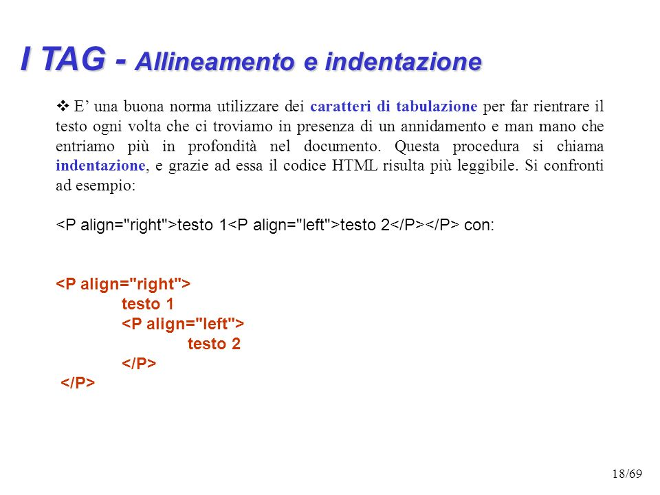 I TAG - Allineamento e indentazione