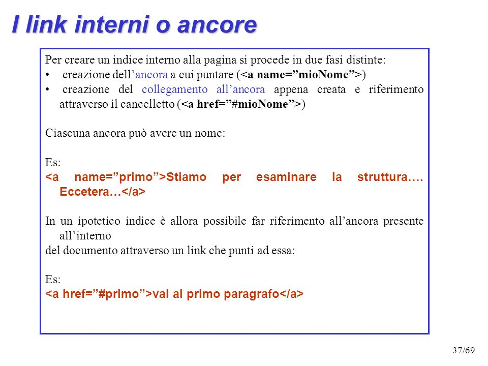 I link interni o ancore Per creare un indice interno alla pagina si procede in due fasi distinte: