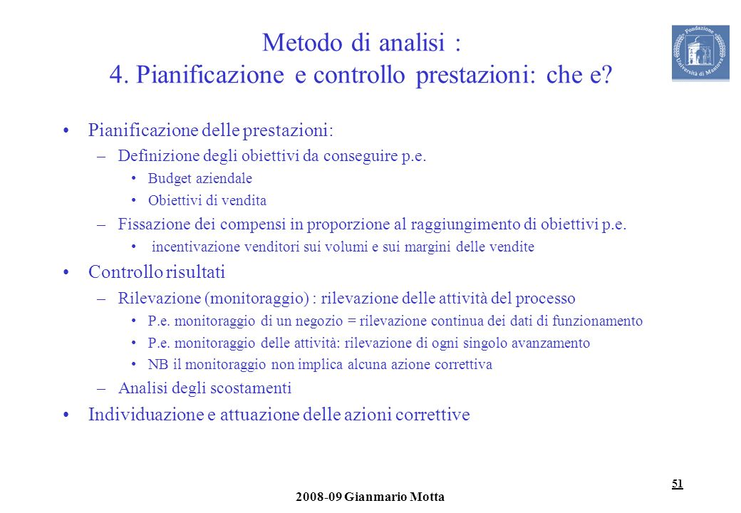 Metodo di analisi : 4. Pianificazione e controllo prestazioni: che e