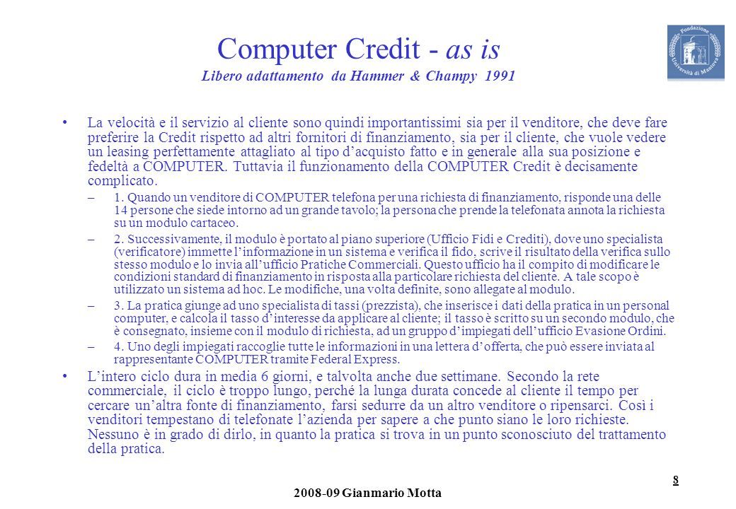 Computer Credit - as is Libero adattamento da Hammer & Champy 1991