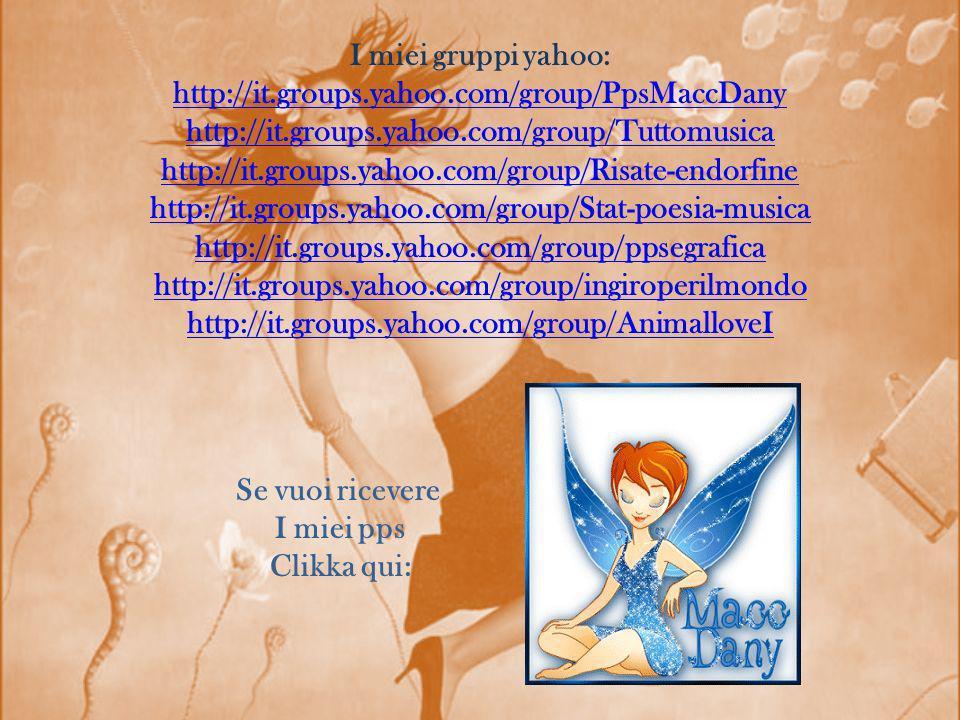 I miei gruppi yahoo: http://it. groups. yahoo