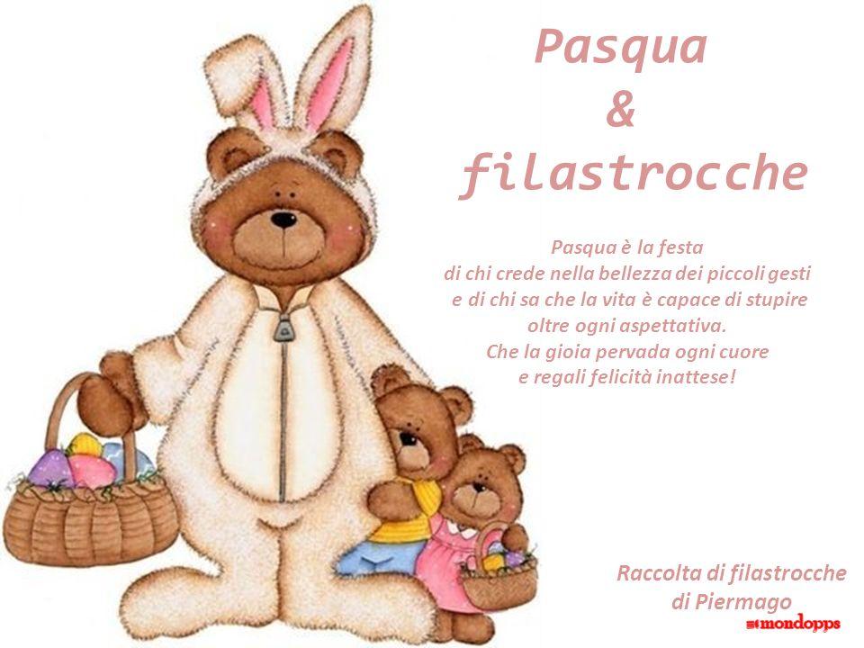 Pasqua & filastrocche Raccolta di filastrocche di Piermago