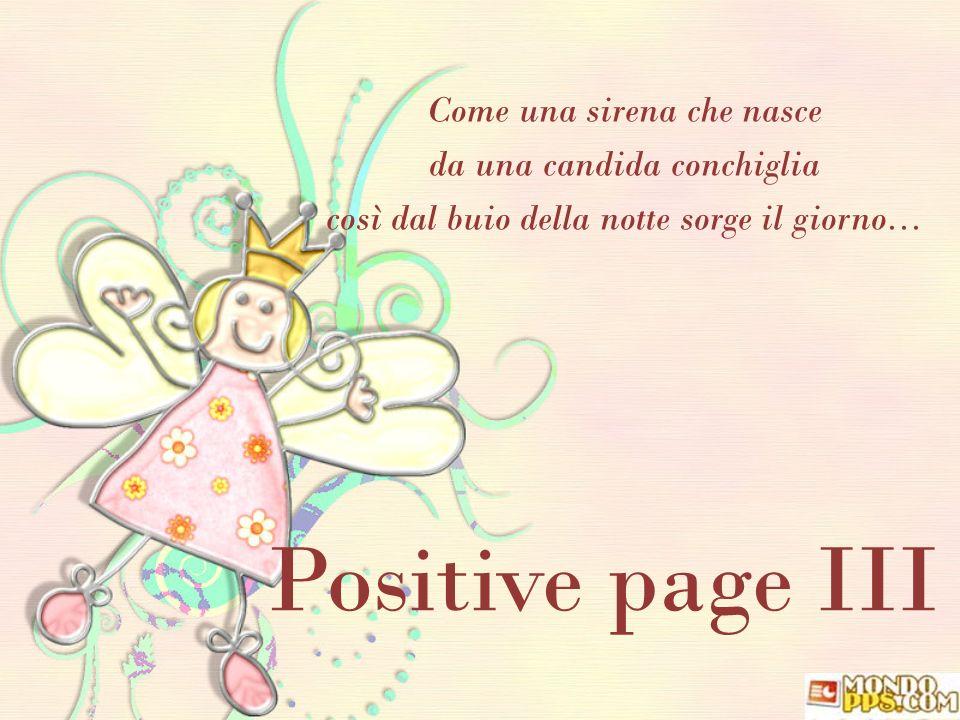 Positive page III Come una sirena che nasce da una candida conchiglia