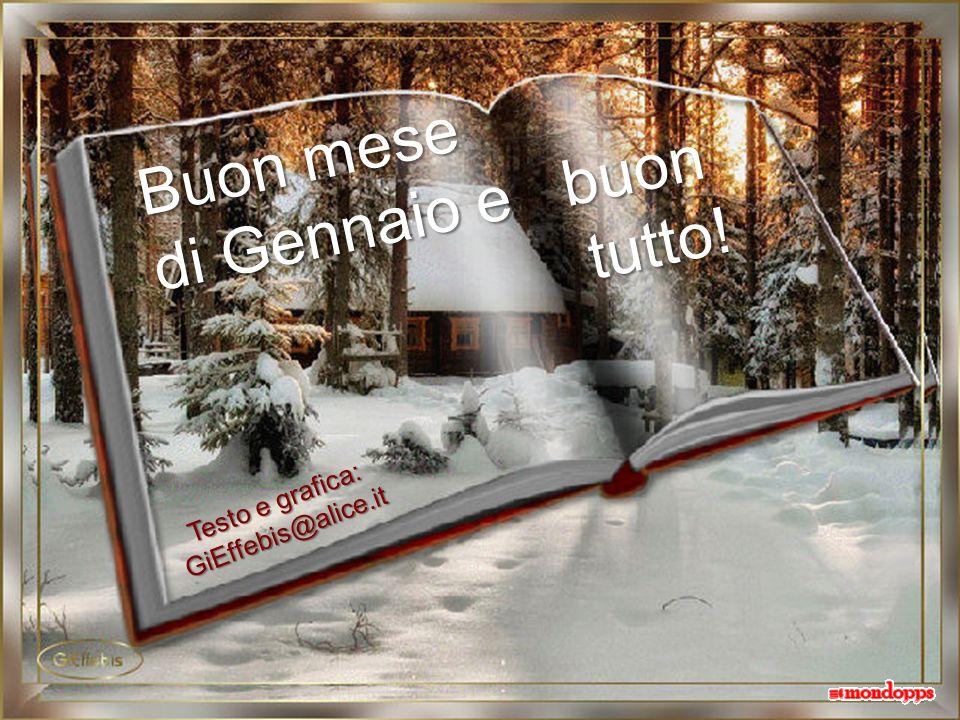 Buon mese tutto! di Gennaio e buon Testo e grafica: GiEffebis@alice.it