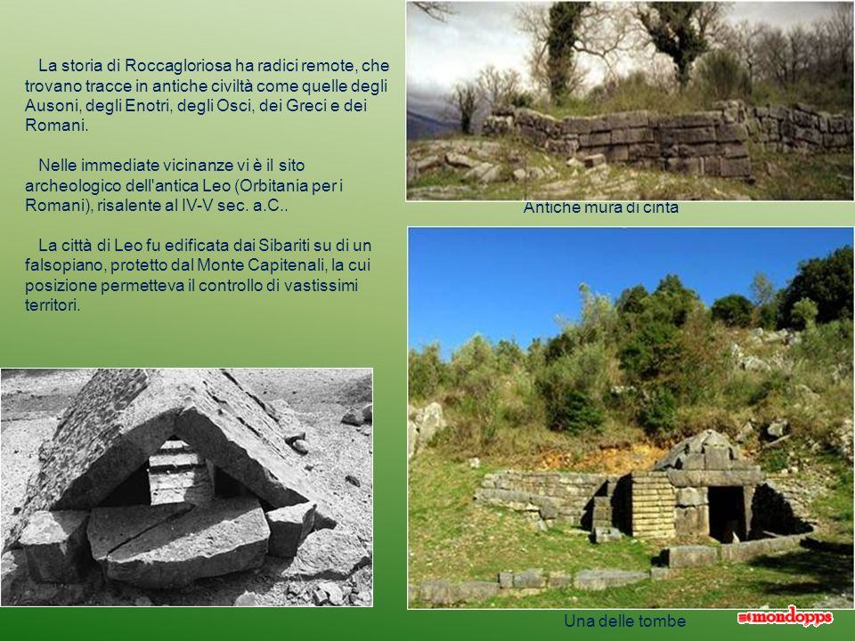 La storia di Roccagloriosa ha radici remote, che trovano tracce in antiche civiltà come quelle degli Ausoni, degli Enotri, degli Osci, dei Greci e dei Romani.