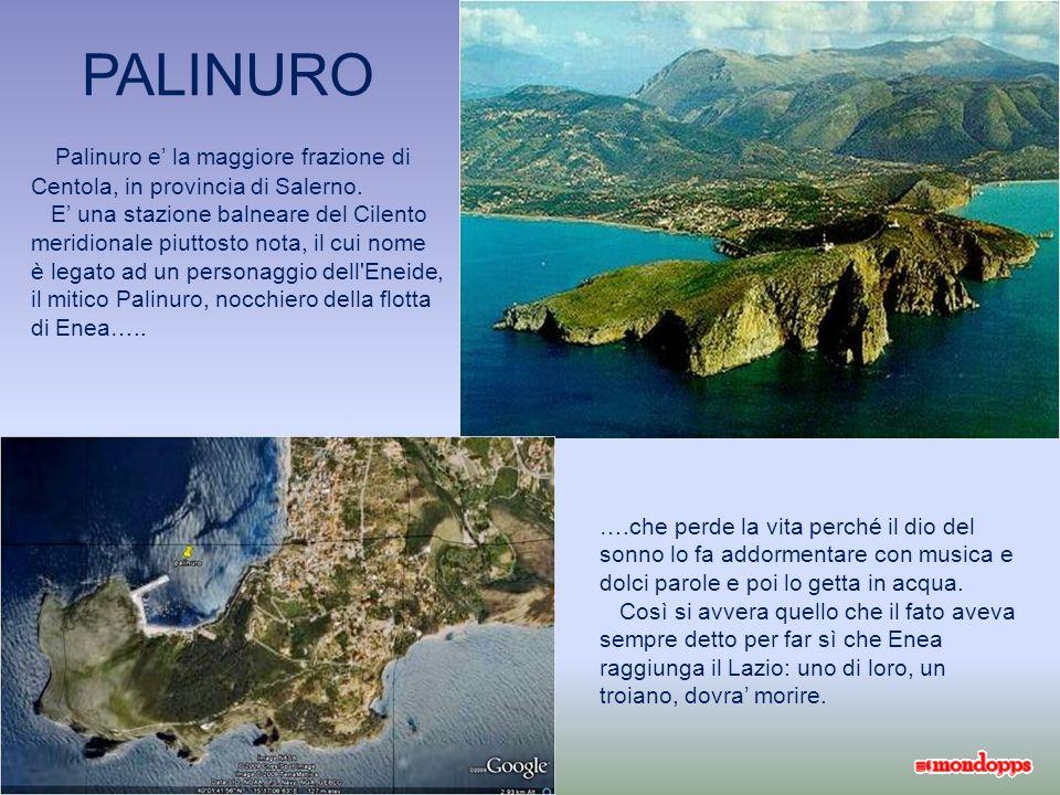 PALINURO Palinuro e' la maggiore frazione di Centola, in provincia di Salerno.