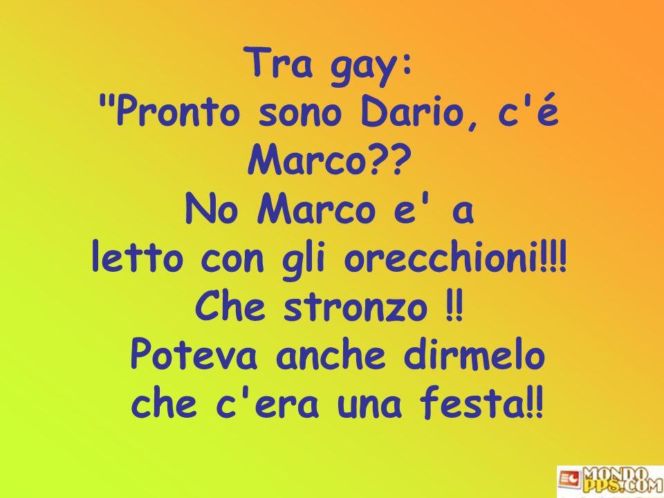 Pronto sono Dario, c é Marco