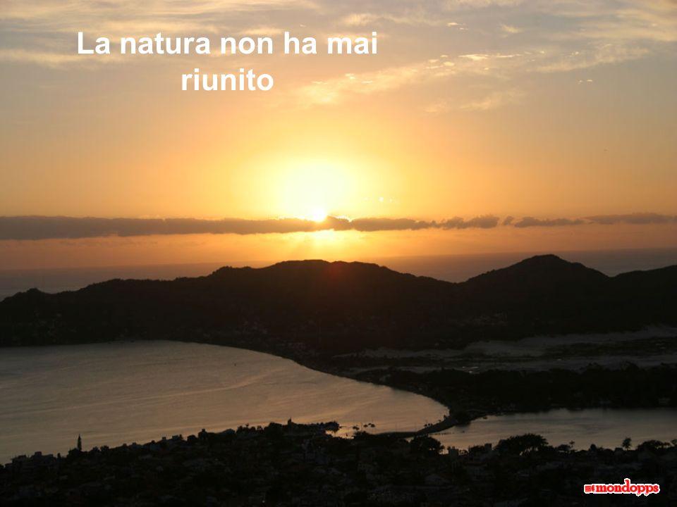 La natura non ha mai riunito