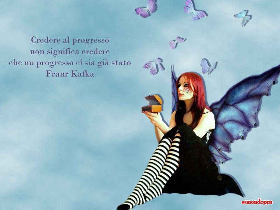 che un progresso ci sia già stato Franr Kafka