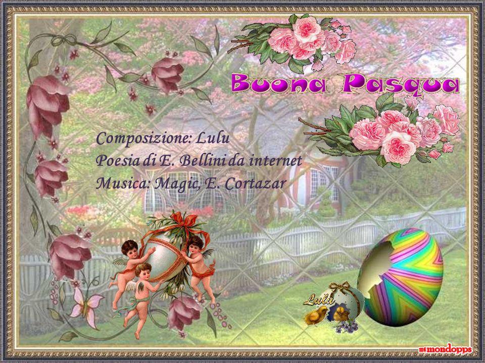 Composizione: Lulu Poesia di E. Bellini da internet Musica: Magic, E. Cortazar