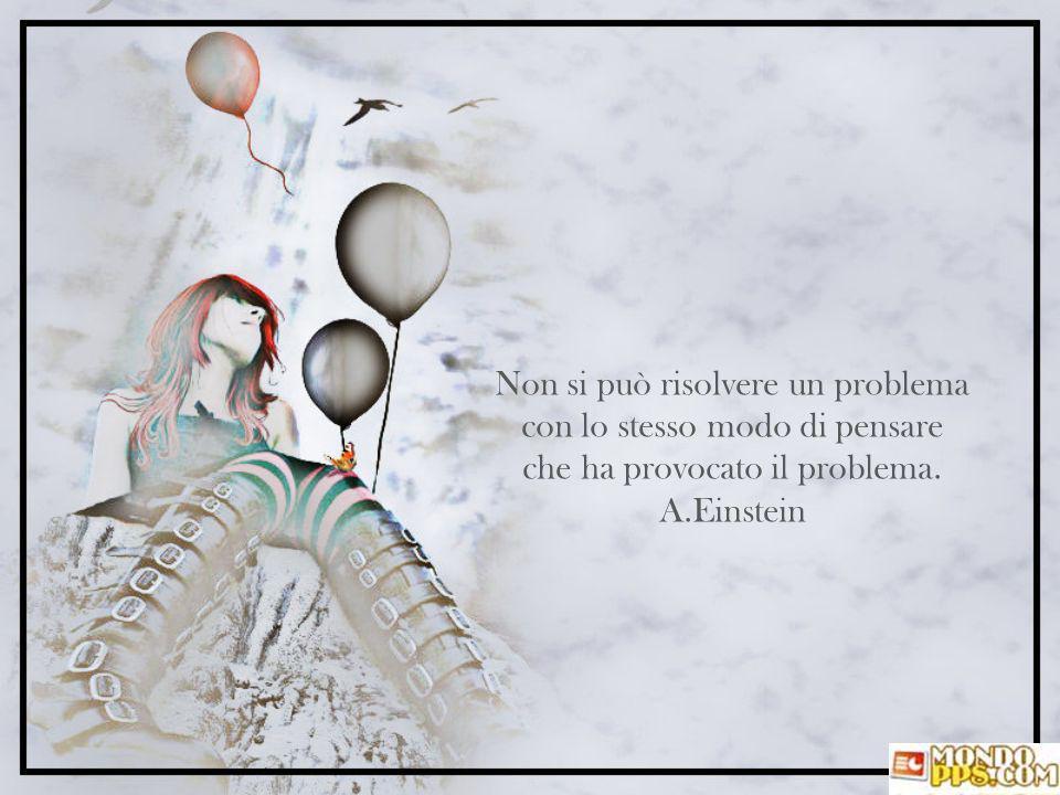 Non si può risolvere un problema con lo stesso modo di pensare