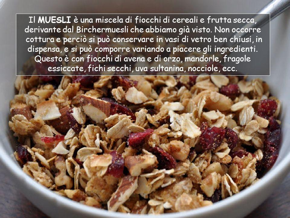 Il MUESLI è una miscela di fiocchi di cereali e frutta secca, derivante dal Birchermuesli che abbiamo già visto. Non occorre